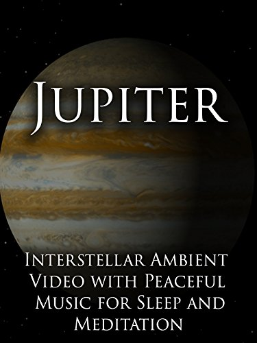 Jupiter Interstellar Ambient Video with Peaceful Music for Sleep and Meditation