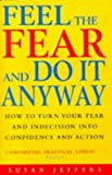 Susan J. Jeffers Feel the Fear and Do it Anyway