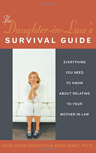 The Daughter-In-Law's Survival Guide: Everything You Need to Know about Relating to Your Mother-In-Law (Women Talk About)