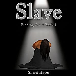 Slave: Finding Anna, Book 1 | [Sherri Hayes]
