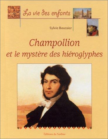 Champollion et le mystère des hiéroglyphes