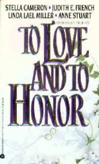To Love and to Honor, Stella Cameron, Judith French, Linda Lael Miller, Anne Stuart