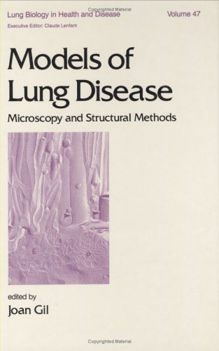 Models Of Lung Disease: Microscopy And Structural Methods (Lung Biology In Health And Disease)