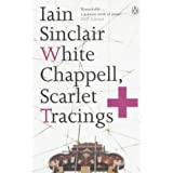 White Chappell, Scarlet Tracingsby Iain Sinclair