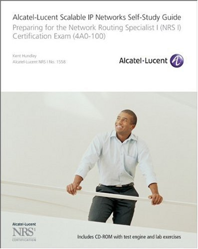 Alcatel-Lucent Scalable IP Networks Self-Study Guide: Preparing for the Network Routing Specialist I (NRS 1) Certification Exam (Self Study Guide Exam 4ao-100)