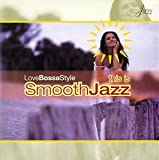 This Is Smooth Jazz: Love Bossa Style Various Artists