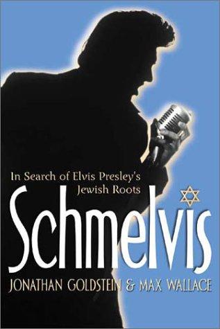 schmelvis-in-search-of-elvis-presleys-jewish-roots