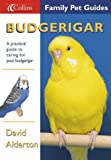 Budgerigar (Collins Famliy Pet Guide) (0007122845) by Alderton, David