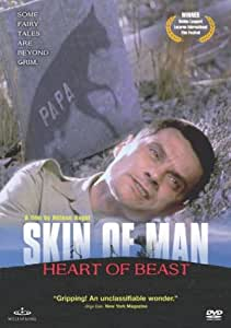 Skin of Man, Heart of Beast