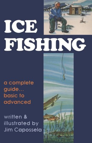 Ice Fishing: A Complete Guide, Basic to Advanced