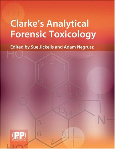 Clarke's Analytical Forensic Toxicology