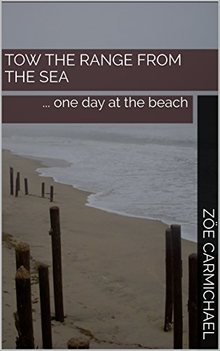 Tow the Range from the Sea: ... one day at the beach PDF