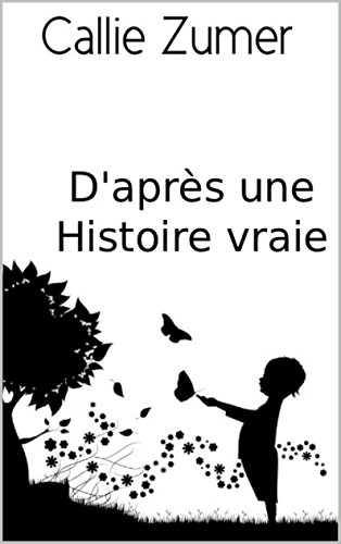 dapres-une-histoire-vraie-french-edition