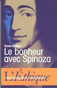 Le Bonheur Avec Spinoza L Ethique Reformulee Pour Notre Temps Babelio