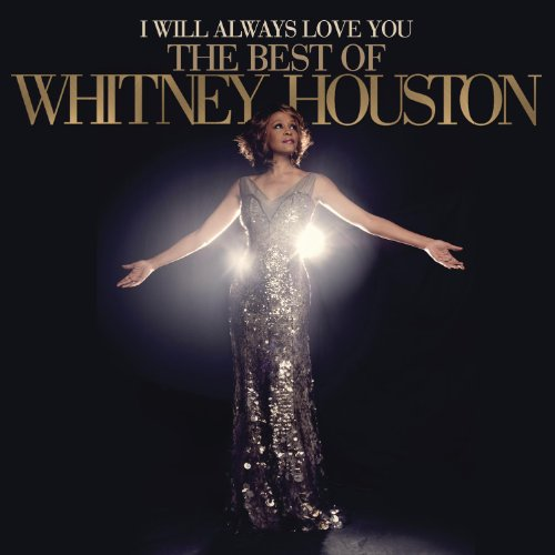 Whitney Houston - I Will Always Love You: The Best Of Whitney Houston (Deluxe Edition) - Zortam Music