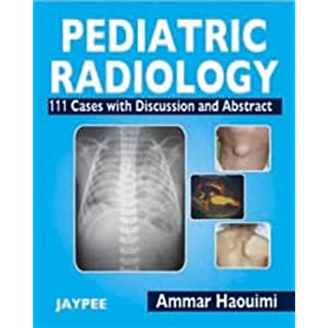Pediatric Radiology: 111 Cases With Discussion and Abstract