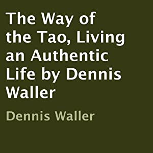 The Way of the Tao, Living an Authentic Life Audiobook