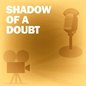 Shadow of a Doubt: Classic Movies on the Radio | [Academy Award Theatre]