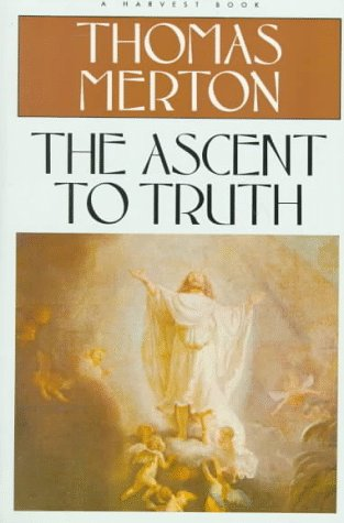 The Ascent to Truth, THOMAS MERTON