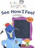 See How I Feel (Baby Einstein) (0439959276) by Aigner-Clark, Julie