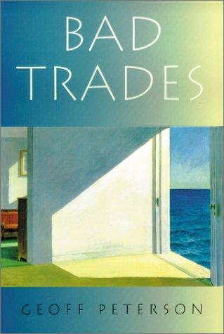 Bad Trades, Geoff Peterson