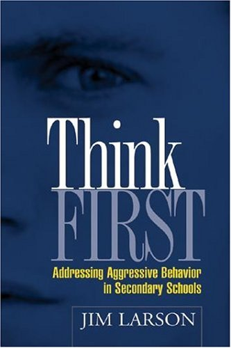 Think First: Addressing Aggressive Behavior in Secondary...