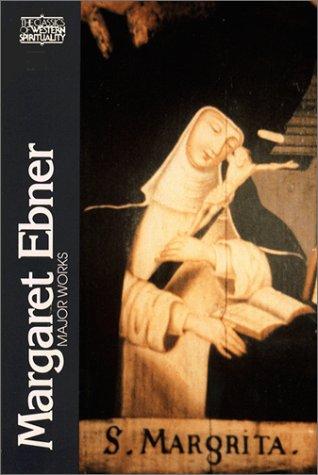 Margaret Ebner: Major Works (Classics of Western Spirituality Series)