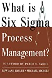 img - for What is Six Sigma Process Management? book / textbook / text book