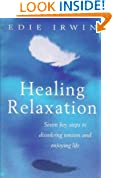 Healing Relaxation: Seven Key Steps to Dissolving Tension and Enjoying Life