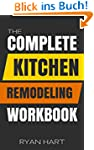 The Complete Kitchen Remodeling Workb...