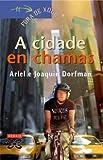 A Cidade En Chamas / City in Flames (Infantil E Xuvenil) (Galician Edition)