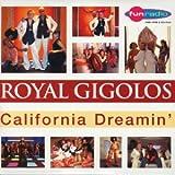echange, troc Royal Gigolos - California Dreamin