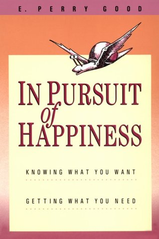 In Pursuit of Happiness: Knowing What You Want, Getting What You Need