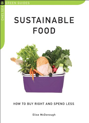 Sustainable Food: How to Buy Right and Spend Less (Chelsea Green Guides)