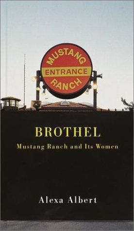 Brothel: Mustang Ranch and Its Women, Alexa Albert
