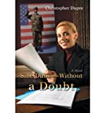 img - for [ Sine Dubio-Without a Doubt [ SINE DUBIO-WITHOUT A DOUBT ] By Dupre, Christopher ( Author )Sep-05-2007 Hardcover book / textbook / text book