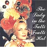 Lady in the Tutti Frutti Hat: Carmen Miranda on Films & Airshots