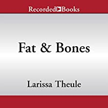 Fat & Bones: And Other Stories (       UNABRIDGED) by Larissa Theule Narrated by Donald Corren