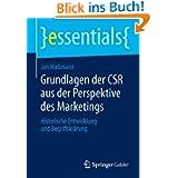 Grundlagen der CSR aus der Perspektive des Marketings: Historische Entwicklung und Begriffsklärung (essentials...