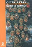 Kullar ve sultanlar: Yaldizli bir karabasan (Turkish Edition)