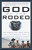God Of The Rodeo: The Search For Hope, Faith, & A Six-Second Ride In Angola Prison