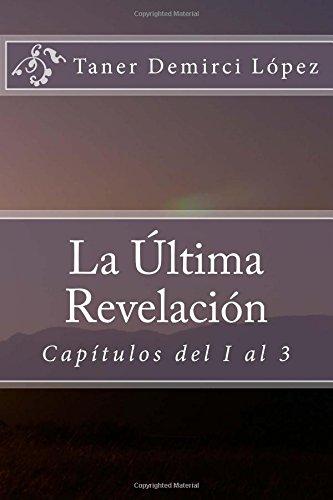 La Última Revelación: Capítulos del 1 al 3