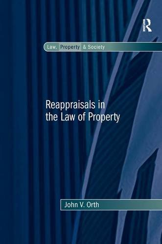 Reappraisals in the Law of Property (Law, Property and Society)