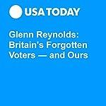 Glenn Reynolds: Britain's Forgotten Voters — and Ours | Glenn Harlan Reynolds