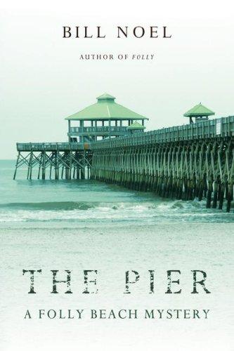 THE PIER: A FOLLY BEACH MYSTERY, Bill Noel