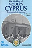 img - for The Making of Modern Cyprus: From Obscurity to Statehood book / textbook / text book