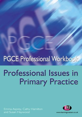 pgce-professional-issues-in-primary-practice-pgce-professional-workbooks-series