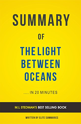 Elite Summaries - Summary of The Light Between Oceans: by M.L Stedman | Includes Analysis