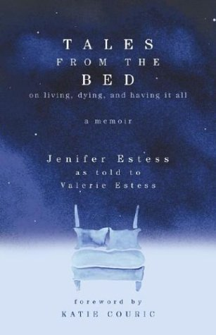 Image for Tales from the Bed: On Living, Dying, and Having It All (Advance Reader's Excerpt)