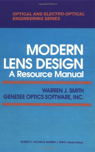 Modern Lens Design: A Resource Manual